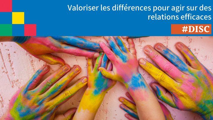 Valoriser les différences pour agir sur des relations efficaces