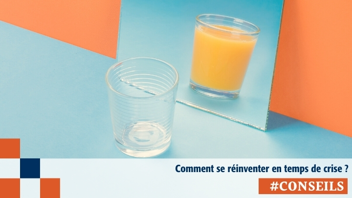 Comment se réinventer en temps de crise ?