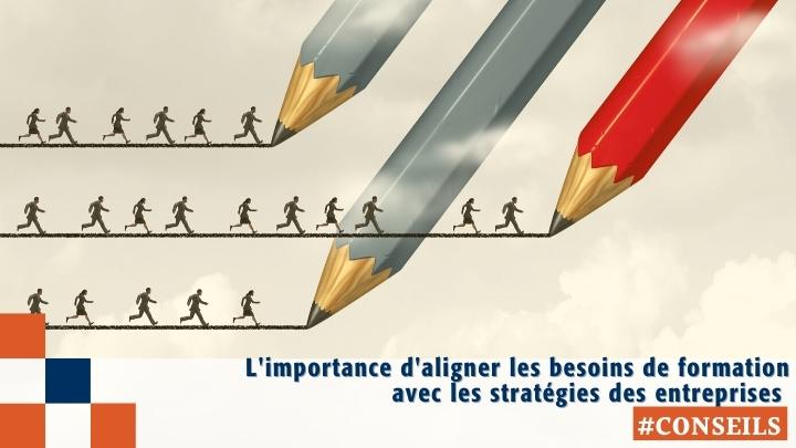 L'importance d'aligner les besoins de formation avec les stratégies des entreprises