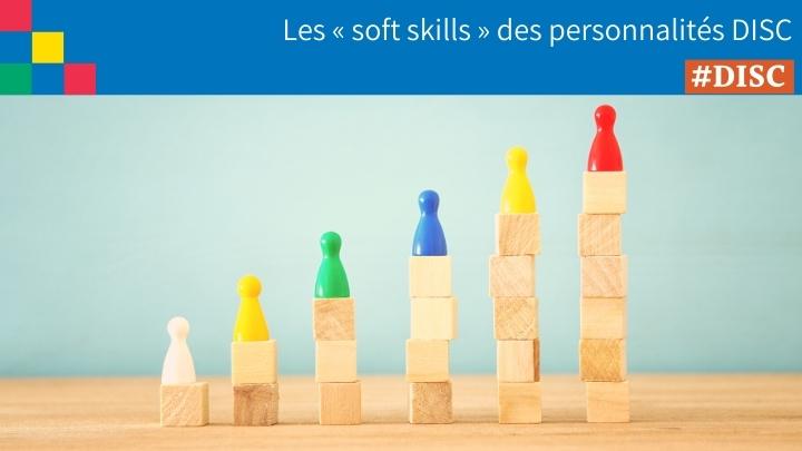 Les « soft skills » des personnalités DISC