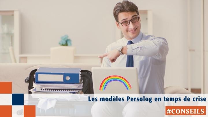Les modèles Persolog en temps de crise.