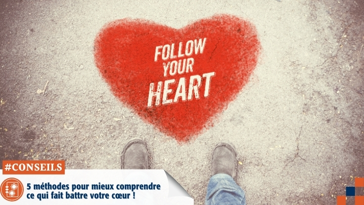 5 méthodes pour mieux comprendre ce qui fait battre votre cœur !